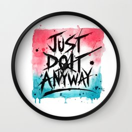 Just Do It Anyway Wall Clock