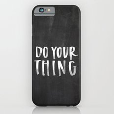 Do Your Thing Chalkboard Slim Case iPhone 6s
