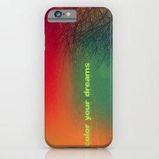 Color your dreams iPhone 6s Slim Case