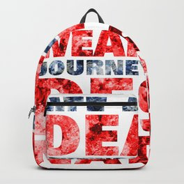 Life before death, strength before weakness, journey before destination Backpack