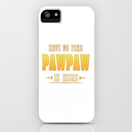 PAWPAW IS HERE iPhone Case