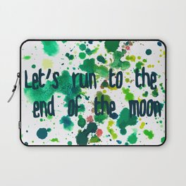 Let's Run to the End of the Moon Laptop Sleeve