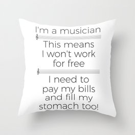 Musicians have to eat too! (treble/light colors) Throw Pillow