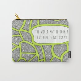 Hope is Not Crazy Carry-All Pouch