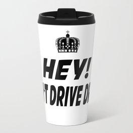 Don't Drive Drunk Travel Mug