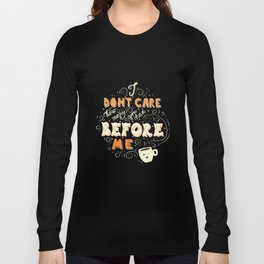 I Don't Care How Many You Had Before Me, Poster Design, Dark Long Sleeve T-shirt