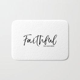Faithful you have been Bath Mat