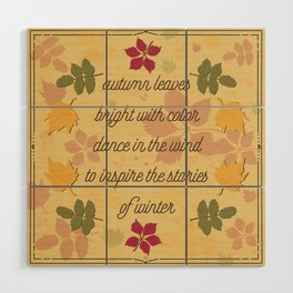 Autumn Leaves of color; poem; seasons change Wood Wall Art