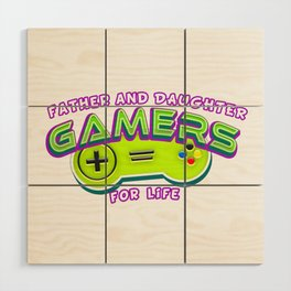 Father and Daughter Gamers For Life Wood Wall Art