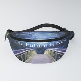The Future is Now Fanny Pack