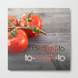 Tomato Pronunciations Typography Metal Print