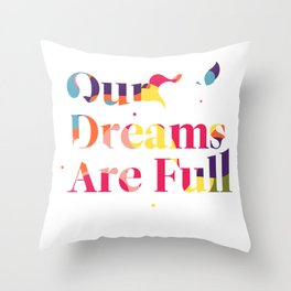 Our Dreams Are Full Throw Pillow