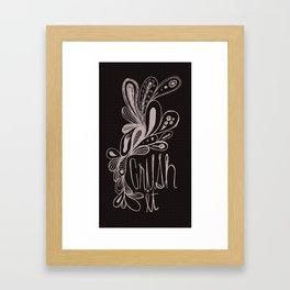 Crush It Framed Art Print