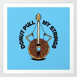 Donut Pull My Strings - Banjo Pun Art Print