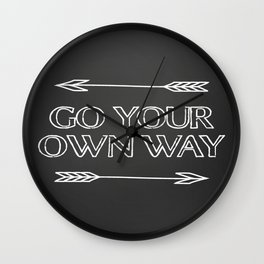 Go Your Own Way Print Wall Clock