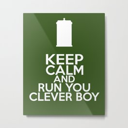 Keep Calm and Run You Clever Boy (Clara Oswald, Doctor Who) Metal Print