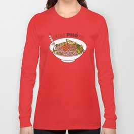 I'm Crazy Pho You! Long Sleeve T-shirt