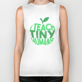 I Teach Tiny Humans - Funny Gifts for Teachers Biker Tank