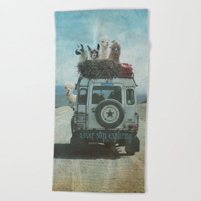 NEVER STOP EXPLORING II SOUTH AMERICA Beach Towel
