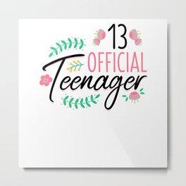 13 Official Teenager Girls Birthday Gift Metal Print