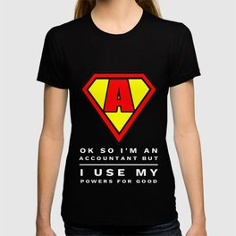 Funny Super Accountant & CPA Use Power for Good Gift T-shirt