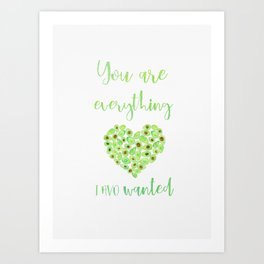 You are everything I AVO wanted Art Print