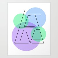 Let Live Art Print
