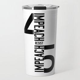 RESIST / IMPEACH 45 Travel Mug