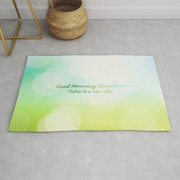Good Morning Sunshine - Today is a new day Rug