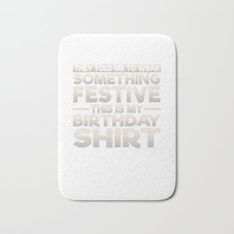This Is My Festive Birthday Shirt Bath Mat