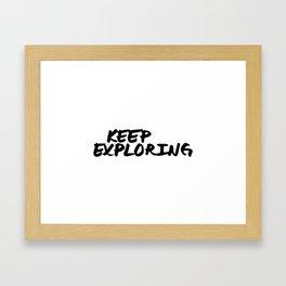 'Keep Exploring' Hand Letter Type Word Black & White Framed Art Print