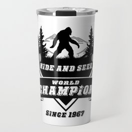Hide & Seek // World Champion // Bigfoot // Sasquatch // Yeti Travel Mug