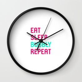 Eat Sleep Bubbly Repeat Funny Training Wrestling Quote Wall Clock