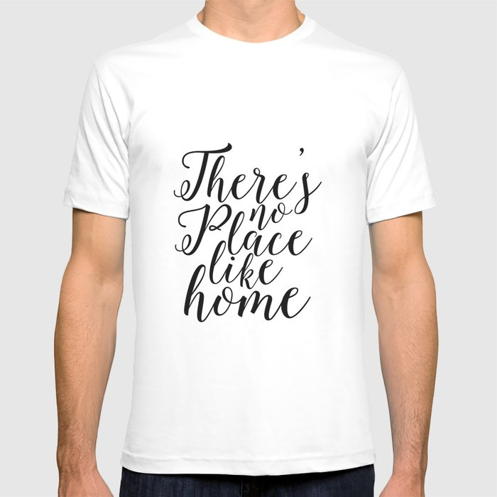 Home Sweet Home Typography Poster There Is No Place Like Home Printable Quotes Home Decor Home Sign T Shirt By Typohouseart