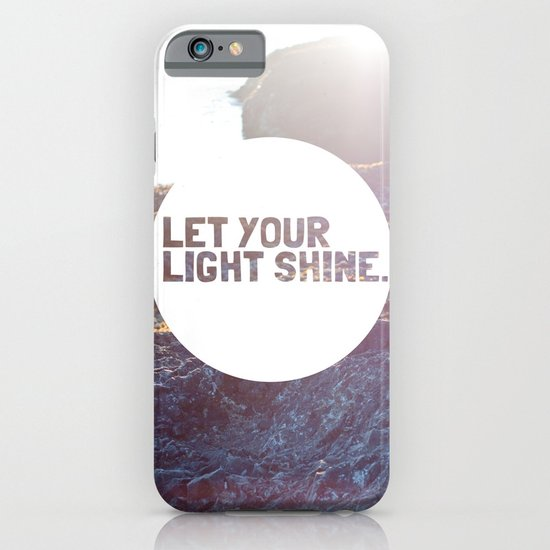 Let Your Light Shine iPhone & iPod Case