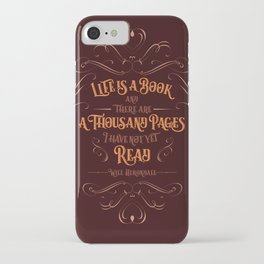 Life is a book and there are a thousand pages I have not yet read. iPhone Case