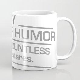 My Sense Of Humor Earns Me Countless Uneasy Stares Coffee Mug