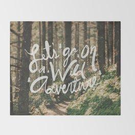Let's Go on a Wild Adventure Throw Blanket
