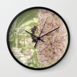 nature does not hurry Wall Clock