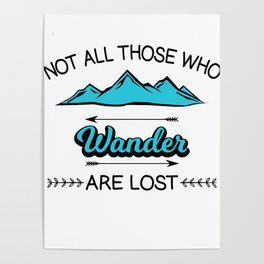 Travel Adventure Backpacking Camping Not All Who Wander Are Lost Montana Gift Poster