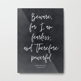 Quote from Mary Shelley's Frankenstein Metal Print
