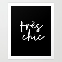 Tres Chic black and white modern french typography quote poster canvas wall art home decor Art Print