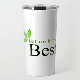 Nature knows best- Mother earth day Travel Mug