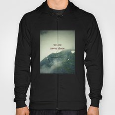 We Are Never Alone Hoody