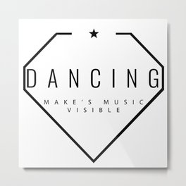 Dancing is music made visible. Metal Print