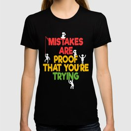 """Proof Tee Saying """"Mistakes Are Proof That You're Trying"""" T-shirt Design Confirmation Evidence Court T-shirt"""