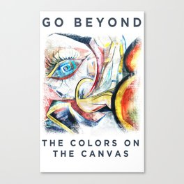 Go Beyond the colors on the Canvas Canvas Print