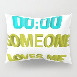 Someone loves me Pillow Sham