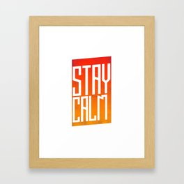 Stay Calm Framed Art Print