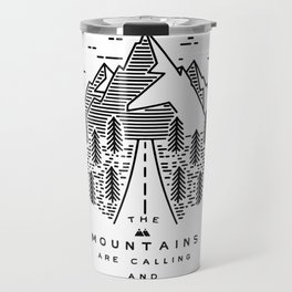 The mountains are calling and I must go- Nordic Travel Mug